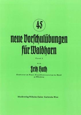 45 neue Vorschulübungen für Waldhorn