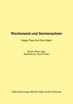 Wochenend und Sonnenschein (Happy days are here again)