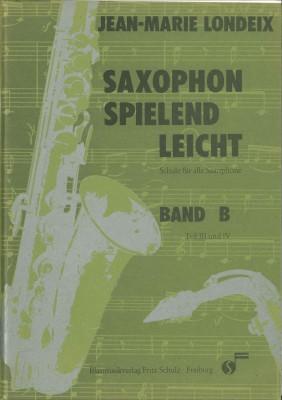 Saxophon spielend leicht - Band B (Teil III und IV)